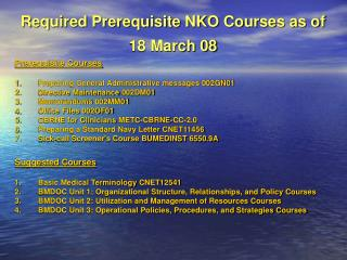 Required Prerequisite NKO Courses as of  18 March 08