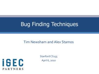 Bug Finding Techniques