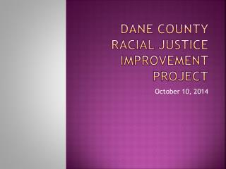 Dane county racial justice improvement project