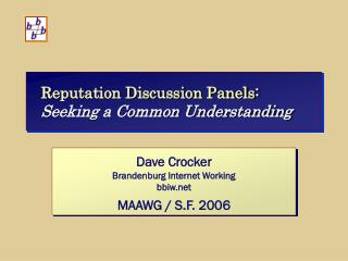 Reputation Discussion Panels:  Seeking a Common Understanding