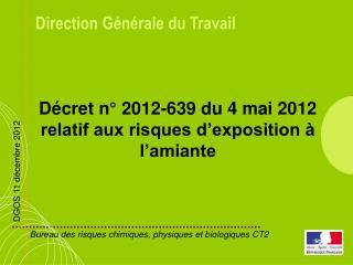D�cret n� 2012-639 du 4 mai 2012 relatif aux risques d�exposition � l�amiante