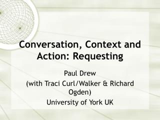 Conversation, Context and Action: Requesting