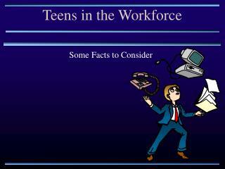 Teens in the Workforce