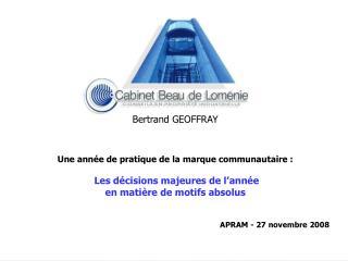 Bertrand GEOFFRAY Une année de pratique de la marque communautaire :