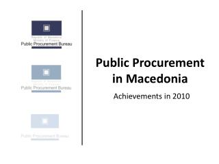 Public Procurement in Macedonia  Achievements in 2010