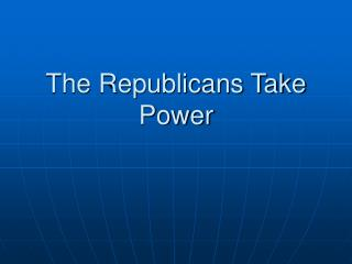 The Republicans Take Power