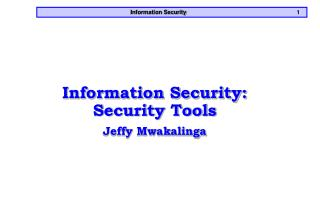 Information Security: Security Tools Jeffy Mwakalinga