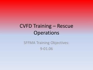 CVFD Training – Rescue Operations