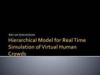 Hierarchical Model for Real Time Simulation of Virtual Human Crowds
