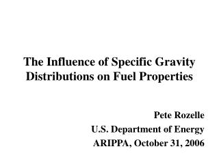 The Influence of Specific Gravity Distributions on Fuel Properties