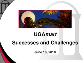 UGA mart Successes and Challenges