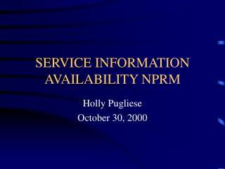SERVICE INFORMATION        AVAILABILITY NPRM