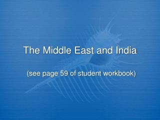 The Middle East and India