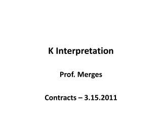 K Interpretation