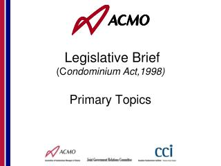 Legislative Brief  (C ondominium Act,1998) Primary Topics