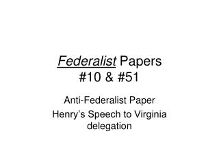 Federalist  Papers #10 & #51