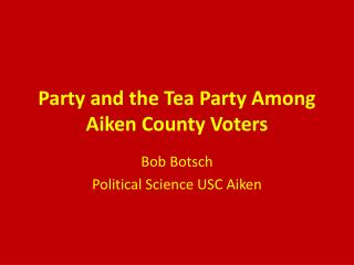 Party and the Tea Party Among Aiken County Voters
