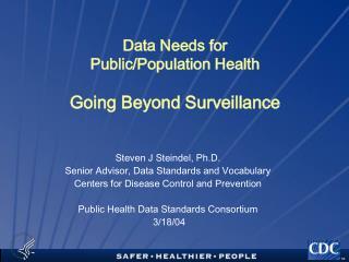 Data Needs for  Public/Population Health Going Beyond Surveillance