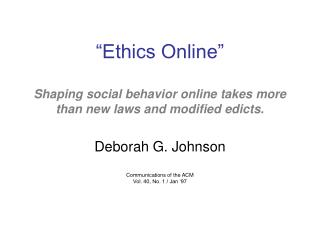 """Ethics Online"" Shaping social behavior online takes more than new laws and modified edicts."