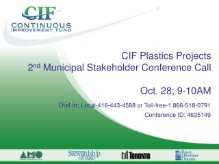 CIF Plastics Projects  2 nd  Municipal Stakeholder Conference Call Oct. 28; 9-10AM