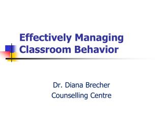 Effectively Managing Classroom Behavior