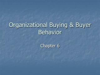 Organizational Buying & Buyer Behavior