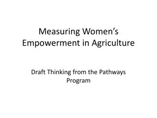 Measuring Women�s Empowerment in Agriculture