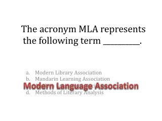 The acronym MLA represents the following term __________.