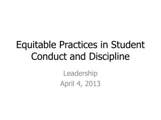 Equitable Practices in Student Conduct and Discipline