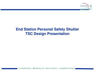 End Station Personal Safety Shutter TSC Design Presentation