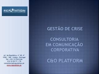 Avª da República, nº 49, 4º 1050 – 188 – Lisboa – Portugal Tel: +351 217941246 210 10 50 77 | 78