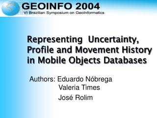 Representing  Uncertainty, Profile and Movement History in Mobile Objects Databases