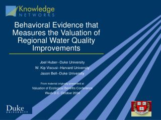 Behavioral Evidence that Measures the Valuation of Regional Water Quality Improvements