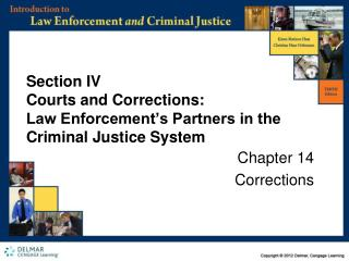 Section IV Courts and Corrections:  Law Enforcement�s Partners in the Criminal Justice System