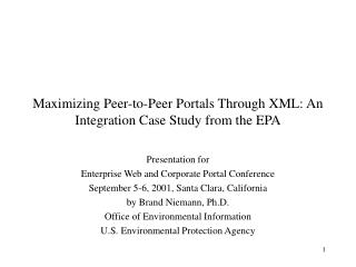 Maximizing Peer-to-Peer Portals Through XML: An Integration Case Study from the EPA