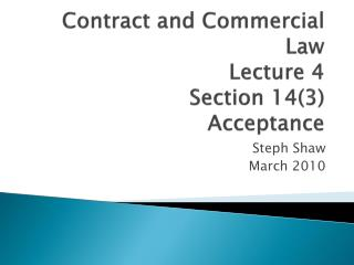 Contract and Commercial Law Lecture 4 Section 14(3) Acceptance