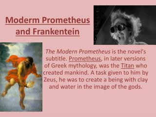 Moderm  Prometheus and  Frankentein