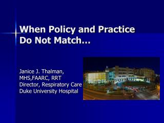 When Policy and Practice Do Not Match�