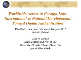 IFLA World Library and Information Congress 2012 Helsinki, Finland Claire M. Germain