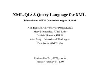 XML-QL: A Query Language for XML Submission to WWW Consortium August 19, 1998