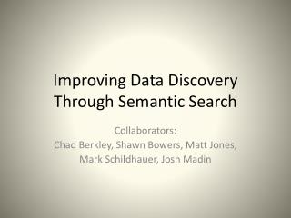 Improving Data Discovery Through Semantic Search