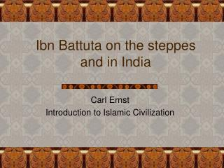 Ibn Battuta on the steppes and in India