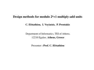Design methods for modulo 2 n +1 multiply-add units C. Efstathiou,  I. Voyiatzis,  P. Prentakis