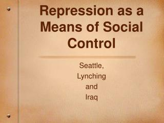 Repression as a Means of Social Control