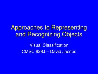 Approaches to Representing and Recognizing Objects