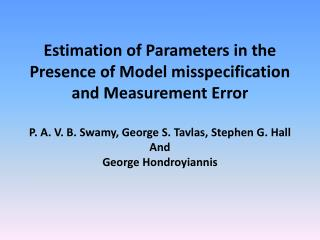 Estimation of Parameters in the Presence of Model misspecification and Measurement Error  P. A. V. B. Swamy, George S. T