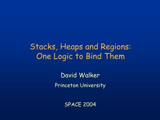 Stacks, Heaps and Regions: One Logic to Bind Them