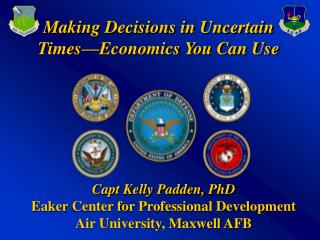 Making Decisions in Uncertain Times�Economics You Can Use