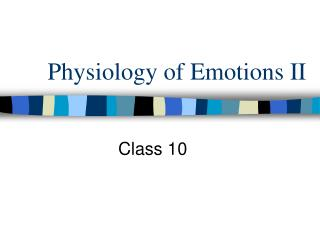 Physiology of Emotions II