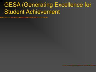 GESA (Generating Excellence for Student Achievement